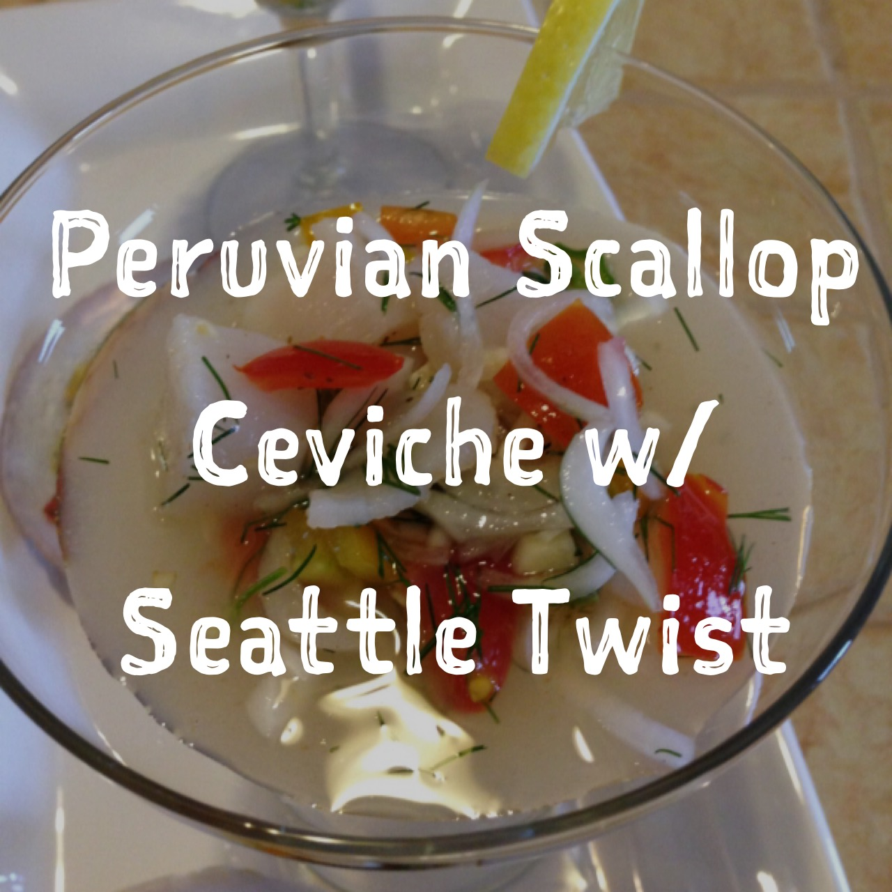 Peruvian Scallop Ceviche w/ Seattle Twist recipe