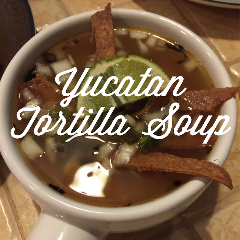 Yucatan Chicken Lime Tortilla Soup recipe